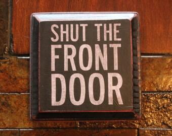 Vintage Wood  'Shut the Front Door' Sign