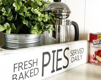 Fresh Baked Pies Served Daily white with black letters lightly distressed