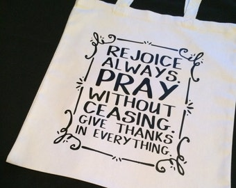 Rejoice Always Tote - Christian Tote Bag - Pray Without Ceasing - Give Thanks in Everything - Black and White Tote Bag - Mentor Gift