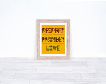Respect Protect Love Wall Art