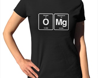 OMG Chemistry Shirt - Periodic Table Shirt - Chemistry Teacher - Funny Science Shirt - Science Tshirt (See SIZING CHART in Item Details)