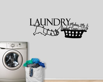Laundry Makes Me A Basket Case - Funny Laundry Room Quote Wall Decals