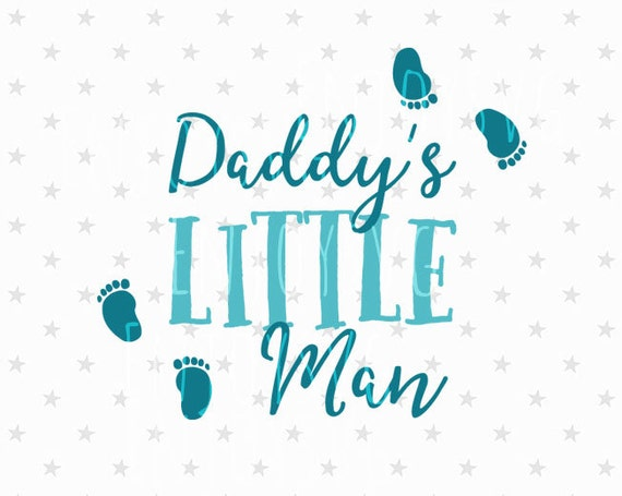 Daddy S Little Man Svg Baby Boy Svg Baby Svg File