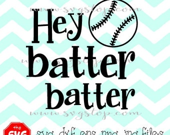 Hey Batter Batter Design SVG files for Cricut, Silhouette, Vinyl Cutters and Printing Projects