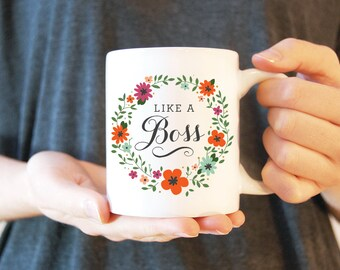 Coffee Mug #3 - Like a Boss | Ceramic Mug | Gift for Boss | Funny Coffee Mug | Inspirational Mug | White Ceramic Mug