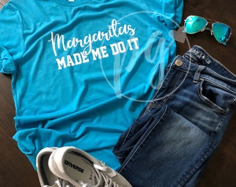 Margaritas Made Me Do It Tee / Cinco De Mayo / Fun Margarita Tshirt / Margarita Time /  cinco de Drinko / sunday funday shirt