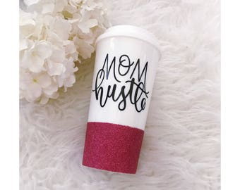 Mom Hustle Glitter Coffee To Go Cup // Glitter Cup // Glitter Dipped // Coffee Cup // Mom Life // Motherhood // Hustle