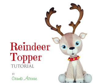 Christmas Reindeer Cake Topper PDF TUTORIAL with TEMPLATES