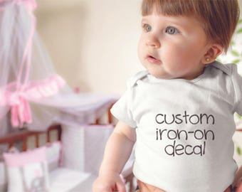 Baby Iron On Decal - Custom Iron On Decal - Iron On Transfer - DIY Shirt - HTV Decals - Iron On Decals - Personalized Shirt Decal