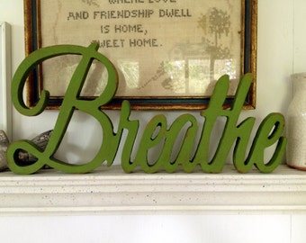 Breathe word, Breathe sign,Breathe cutout word,Wood word Sign,letters and words signs,Cutout sign ,shabby chic, aged signs, antiqued signs.