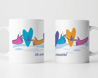 We are Connected | Coffee Mug | Tea Mug | Perfect Gift | Love | Friendship Mug | Ceramic Cup