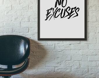 NO EXCUSES, Wall Art, A2, Instant Download, Printable, DIY, Digital Download, Decor, jpg, pdf