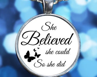 She Believed She Could So She Did Pendant Necklace - Great Gift Graduation or Motivation