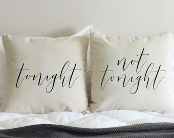 Tonight Not Tonight Pillow - Not Tonight Pillow - Bachelorette Party Gift - Bridal Shower Gift - Wedding Gift - Valentine Gift - Couple Gift