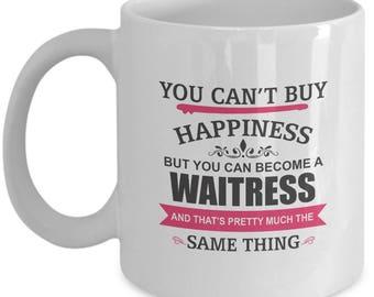 Becoming Waitress Is Happiness. Inspiring Gift For Waitress. Devoted Waitress Mug. 11oz 15oz Coffee Mug.