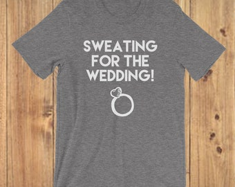 Sweating For Wedding Shirt | Wedding Workout Shirt | Bride Workout Shirt | Sweating Wedding | Bride Workout | Wedding Clothes | For Her | Wo