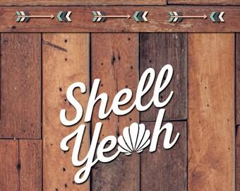 Shell Yeah Decal | Yeti Decal | Yeti Sticker | Tumbler Decal | Car Decal | Vinyl Decal