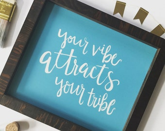 Your Vibe Attracts Your Tribe Sign, Handlettered 11x14