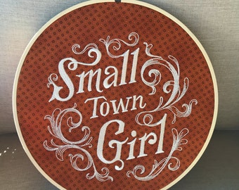Small Town Girl Embroidery Hoop Art