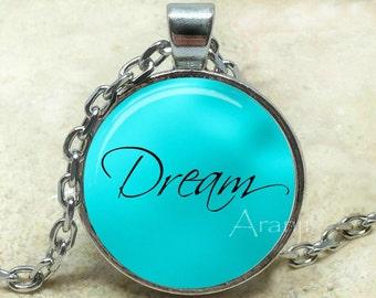 Dream pendant, dream necklace, dream jewelry, inspirational pendant, word necklace, word pendant, dream, Pendant #PA207P