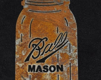 Ball Mason Jar rusted metal steel sign