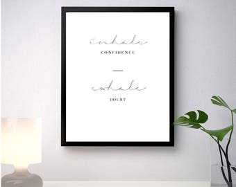 Inhale Confidence Exhale Doubt // Digitally Made Wall Art
