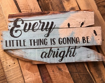 Every little thing is gonna be alright, three little birds, lyrics, Bob Marley, beach signs, beach decor, home decor, pallet sign, quotes