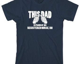 This Dad Is Proud Of His Registered Nurse, RN Shirt, registered nurse, nurse graduate, LPN - ID: 1329