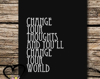 Change your thoughts, Change your world, Positive Motivational Quote, Wall Art, Motivational Typography