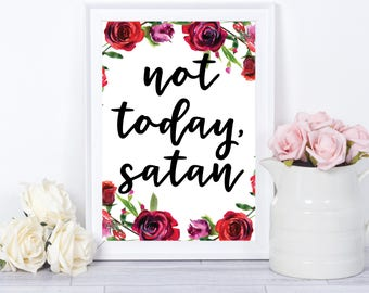 Not Today Satan Wall Art Funny Gifts for Friend Best Friend Birthday Present Christian Wall Print Anti Valentines Day Gift Funny Print