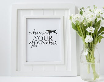 Chase Your Dreams Print // Gold Foil