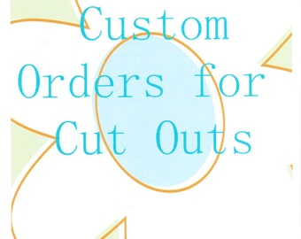 Custom Made Cut Out/Shapes/ Designs etc