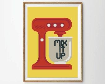 Mix it up, Poster Retro Kitchen Mixer art Print, Kitchen posters, art print, retro posters, posters, retro art prints