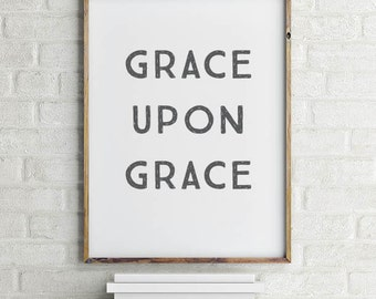 Grace Upon Grace Wall Art Printable | Grace Upon Grace Art | Ready to Frame | Printable Art | Type Poster | Home Decor | INSTANT DOWNLOAD