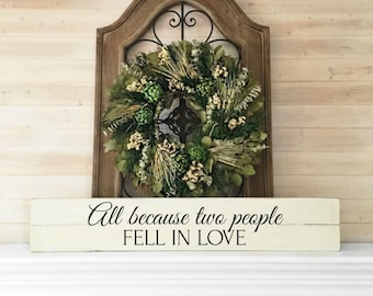 All because two people fell in love | Long skinny sign | Large sign for living room | Long sign for home | Sign with saying | Romantic art