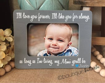 Mimi Mother's Day Gift Mimi Grandma Personalized Gift I'll Love You Forever 4x6 Picture Frame Grandma Mimi Nana Gift Grandma Custom Frame