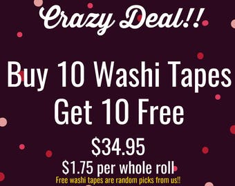 Buy 10 whole rolls of Assorted Washi Tapes - Get 10 Free - 20 Whole Rolls 34.95 - It is 1.75 per Roll. Crazy Deal Ever Planner Washi Tape