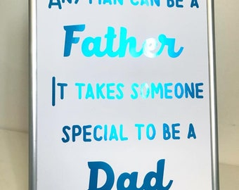 Fathers Day Any one can be a father, it takes someone special to be a dad Print A4 Foil Print Wall Art