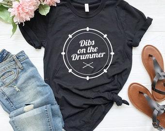 Dibs On The Drummer T-Shirt, Drummer Gift, Drumming Shirt, Percussionist, Musician Shirt, Band Shirt, Funny Wife Shirt, Girlfriend Shirt