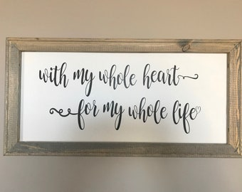 With my whole heart canvas sign