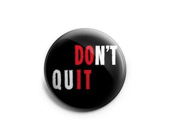 Don't Quit, DO IT Topper