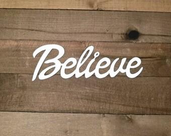 Believe Metal Sign Word Art Believe Gift Inspirational Words Believe Wall Decor Believe Sign Script Font Metal Letters Cutout Words Art