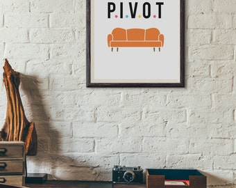 Ross Geller - FRIENDS TV - Pivot : Wall Decor Typography Print Funny Quote Poster
