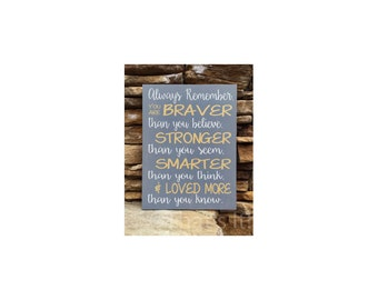 braver stronger, winnie the pooh, hand painted, wood sign, nursery art, inspirational art, baby shower gift, new baby gift