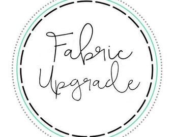 Custom Fabric Upgrade Option
