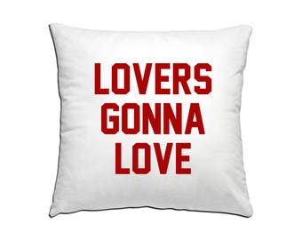 LOVERS GONNA LOVE Pillow Valentine's Gift. Be Mine. Pillow Covers & Insert 16x16. Throw Pillows With Words. Housewarming. Home Decor.