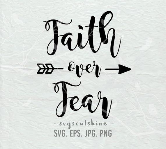 Faith Over Fear Svg File Silhouette Cut File Cricut Clipart
