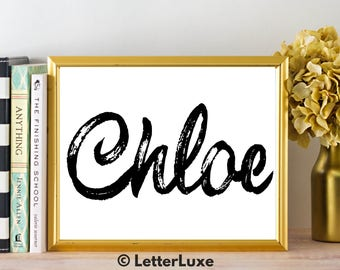 Chloe Name Art - Printable Gallery Wall - Living Room Printable - Dorm Digital Print - Bedroom Decor - Last Minute Gift for Girlfriend