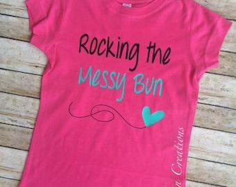 Rocking the messy bun, girl toddler shirts, girl clothing, girls shirts, messy bun shirt, trendy tee, girls tee, custom shirts