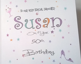 Lovely Personalised Handmade Birthday Card Large Name design.  Daughter, Sister, Granddaughter, Niece, Mum, Auntie, etc. Any Age